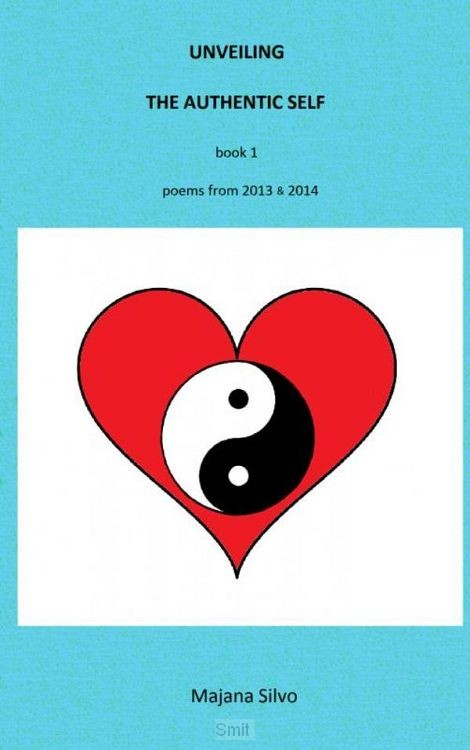Unveiling the authentic self - book 1
