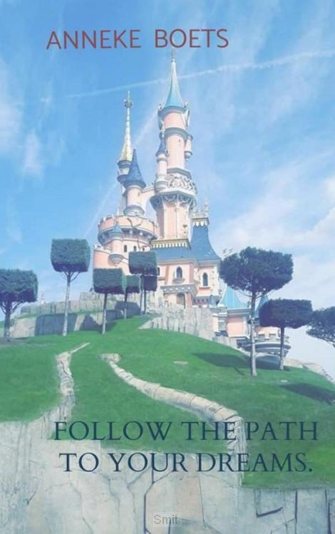 Follow the path to your dreams.