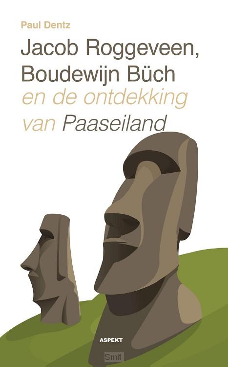 Jacob Roggeveen, Boudewijn Bu?ch en de ontdekking van Paaseiland