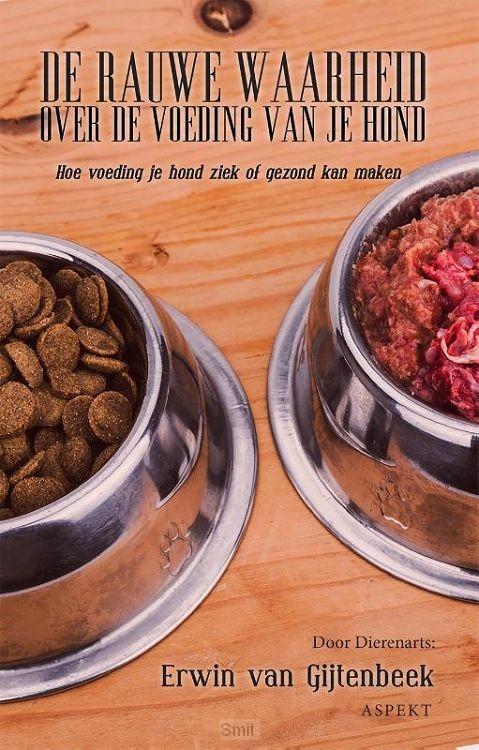 De rauwe waarheid over de voeding van je hond