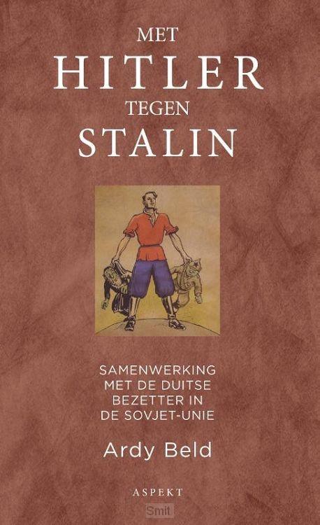 Met Hitler tegen Stalin