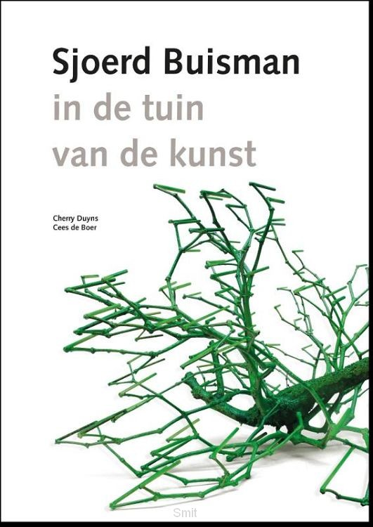Sjoerd Buisman - in de tuin van de kunst/in the Garden of Art
