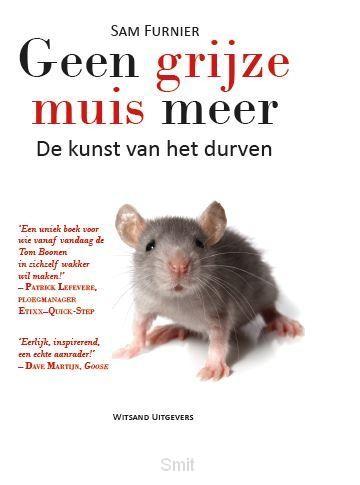 Geen grijze muis meer