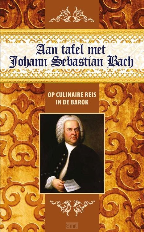 Aan tafel met Johann Sebastian Bach
