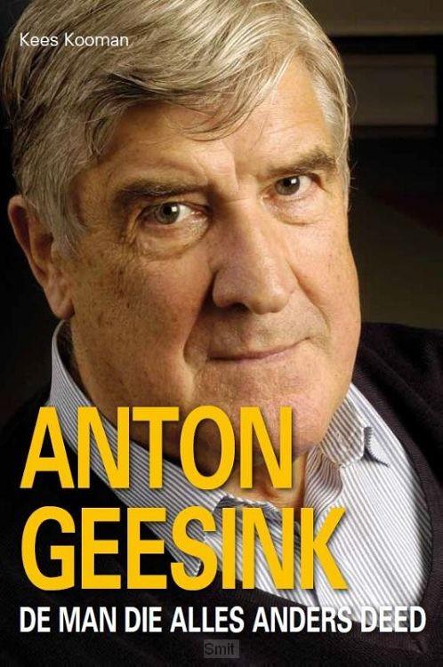 Anton Geesink, de man die alles anders deed