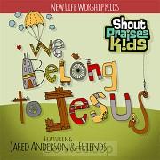 We belong to Jesus CD new life kids