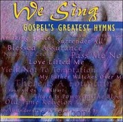 We sing..gospel''s greatest hymns