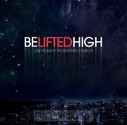 BE LIFTED HIGH (CD+DVD)