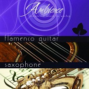 Ambience Flamenco Guitar/Saxophone (2-CD