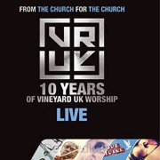 10 Years Of Vineyard UK Worship Live (5-