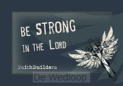 Be strong in the Lord - Faith Builders
