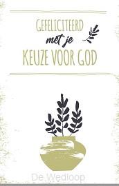 Wenskaart Gef. keuze voor God