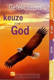 Gefeliciteerd met je keuze voor God