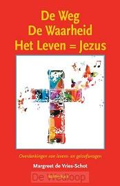 Weg, de waarheid, het Leven = Jezus