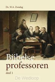 Bijbelse professoren / Deel 1 het Oude T