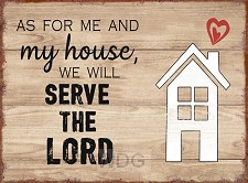 As for me and my house we will serve the