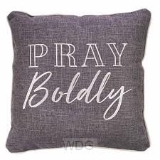 Pray boldy