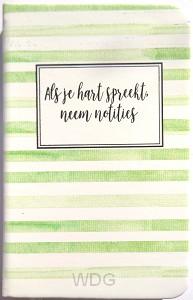 Als je hart spreekt, neem notities