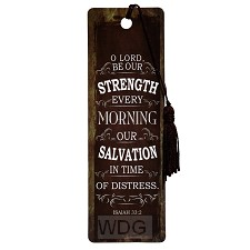 O Lord be our strength every morning