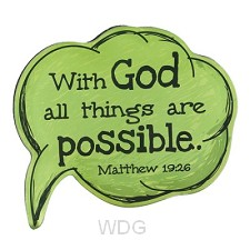 With God all things are possible - Green