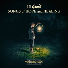 16 Great Songs of Hope and Healing Vol 2