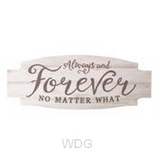 Always and forever no matter what