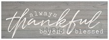 Always thankful beyond blessed