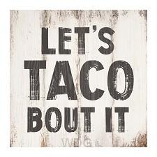 Lets taco bout it