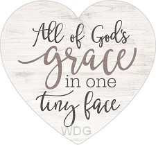 All Gods grace in one tiny face - Heart