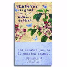 Whatever is good for your soul.. do that