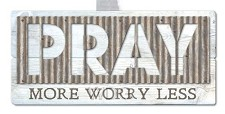 Pray more worry less - Metal accents