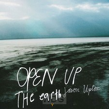 Open Up The Earth (2-CD + DVD)