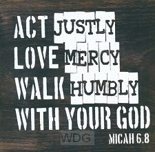 Act Justly - Micah 6:8)