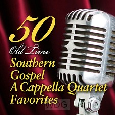 50 Old Time Southern Gospel A Cappella Q
