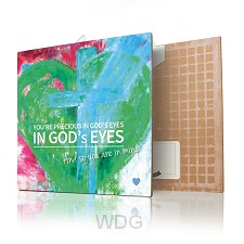 You re precious in Gods eyes