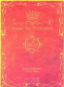 Jesus for President : Politics for Ordin