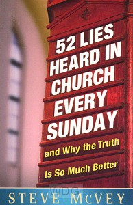 52 Lies Heard In Church Every Sunday
