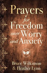Prayers for Freedom over Worry & Anxiety