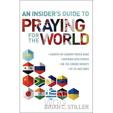 An Insider's Guide to Praying for the Wo