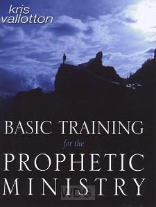 Basic Training For The Prophetic Ministr