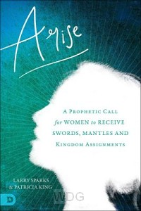 Arise: A prophetic Call for women