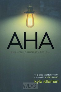 AHA: The God Moment That Changes Everyth