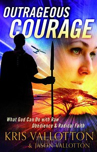 Outrageous Courage: What God Can Do with