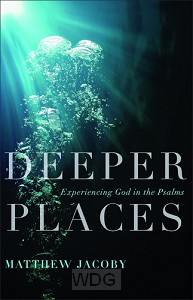Deeper Places: Experiencing God in the P
