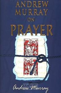 Andrew Murray On Prayer (6 books in 1)