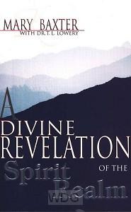 Divine Revelation Of The Spiritual Realm