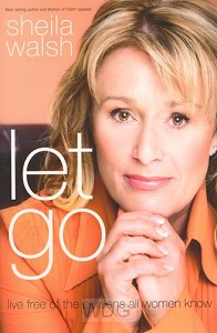 Let Go: Live Free of the Burdens All Wom