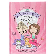 101 Devotions for His Princesses