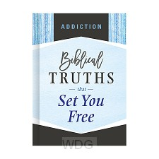 Addiction, bib. truths that set you free
