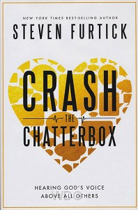 Crash the Chatterbox: Hearing God's Voic